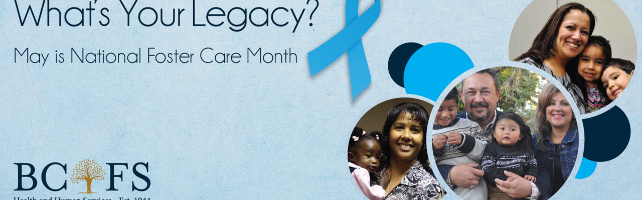 BCFS Banner: What's your legacy? May is National Foster Care Mont