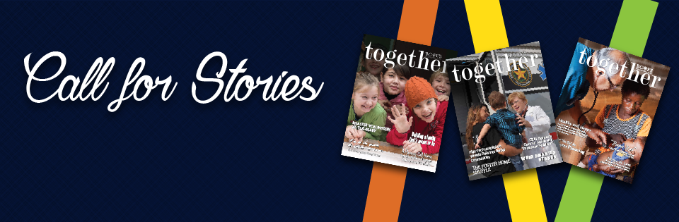 Together BCFS magazine: Call for Stories
