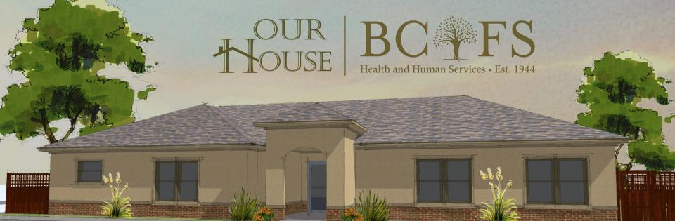 Our House: BCFS Health and Human Services