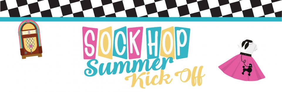 Sock Hop Summer Kickoff
